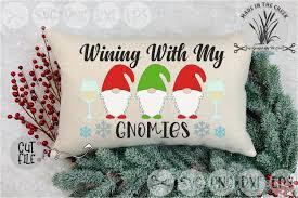 Hanging with my gnomies, saint augustine, florida. Wining With My Gnomies Christmas Gnomes Cut File Svg 1013984 Cut Files Design Bundles