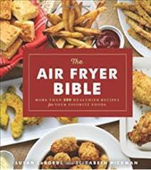 Meredith Laurence Air Fryer Cooking Chart 6 Of The Best Air Fryer Cookbooks For Beginners And Experts