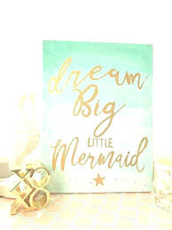 mermaid decor for kids room hand lettered nursery wall in aqua and gold dream big little