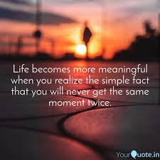 Life Becomes More Meaning Quotes Writings By Kavya S