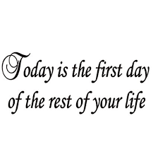 Today Quotes About Life Custom Amazon Today Is The First Day Of The Rest Of Your Life