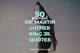 Mlk Quotes About Love Custom 48 Powerful Dr Martin Luther King Jr Quotes It's All You Boo