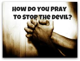 PRAYER, The Lord's – Fighting the Devil
