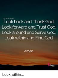 Trust In God Quotes Interesting QUOTESFORUNET Look Back And Thank God Look Forward And Trust God
