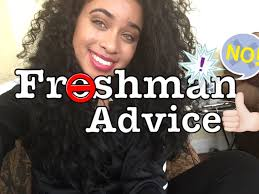 freshman advice tips to survive freshman year freshman advice tips to survive freshman year