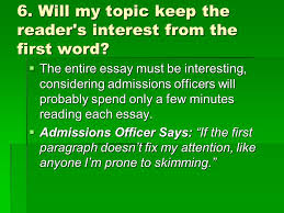 the college application essay step one selecting a topic ppt  will my topic keep the reader s interest from the first word