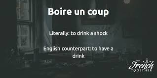 boire un coup idiom