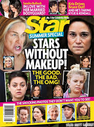 celebrities without makeup issues always sell well so i can see why star magazine s summer special is focusing on that topic their cover reveals several
