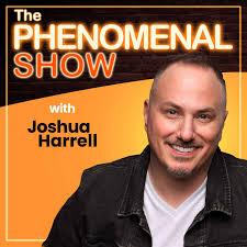 The Phenomenal Show with Joshua Harrell
