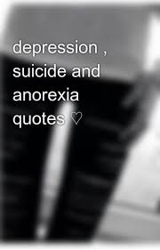Anorexia Quotes Amazing Depression Suicide And Anorexia Quotes ™� D48pressi48n Wattpad