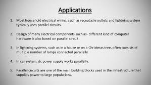 parallel circuits 19 applications 1 most household electrical wiring such as receptacle