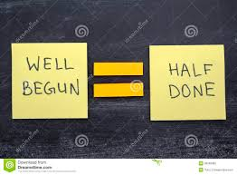 quote well begun is half done like success quote well begun is half done