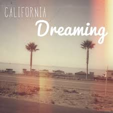 California Dreaming Quotes