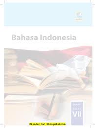 Simak kunci jawaban buku tematik tema 5 subtema 1 pembelajaran 6 untuk kelas 4 sd pada halaman 47 48 49 50 51. Buku Bahasa Indonesia Kelas 7 Revisi 2016