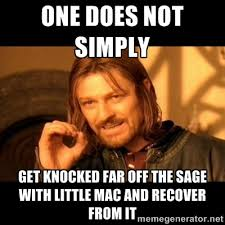 One does not simply get knocked far off the sage with Little Mac ... via Relatably.com