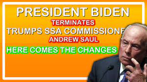 SSA COMMISSIONER ANDREW SAUL WAS FIRED ...