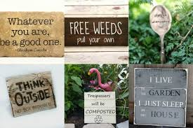 garden sign. 18 Funny Beautiful Sarcastic And Sentimental Garden Signs - Empress Of Dirt Sign E