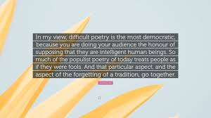 """Geoffrey Hill Quote: """"In my view ..."""