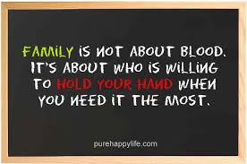 Quote About Family Delectable Family Quote Family Is Not About Blood It's About Who Is