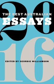 the best n essays by geordie williamson · readings  the best n essays 2016