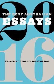 the best n essays by geordie williamson · readings  the best n essays 2016