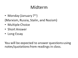 table of contents marxism marxism stages of history russian  4 midterm monday 7 th marxism russia stalin and nazism multiple choice short answer long essay you will be expected to answer questions