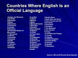 english as a global language countries where english is an official language source microsoft encarta encyclopedia 9