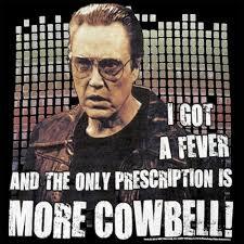 I Got a Fever and the Only Prescription is More Cowbell t-shirt via Relatably.com