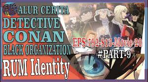 Alur Cerita Detective Conan BO #PART9 RUM Identity - YouTube