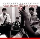Chet Baker & Art Pepper: Complete Recordings
