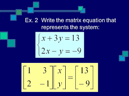 7 ex 2 write the matrix equation that represents the system