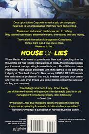 house of lies how management consultants steal your watch and house of lies how management consultants steal your watch and then tell you the time martin kihn 9780446696388 com books