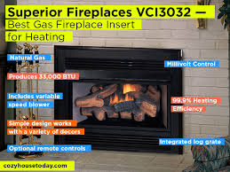 superior fireplaces vci3032 review pros and cons check our best gas fireplace insert for
