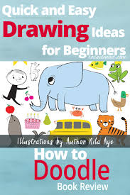 how to doodle quick and easy drawing ideas for beginners book review