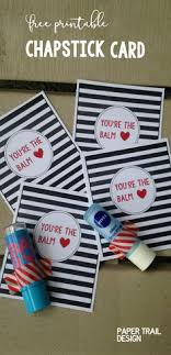 chapstick card free printable lip balm makes a great valentine teacher gift fathers