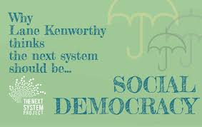 social democracy the next system project picturing kenworfthy s social democracy png