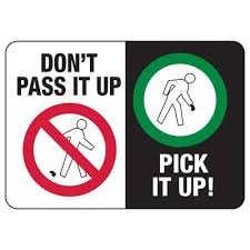 Dont Pass It Up Pick It Up Industrial Housekeeping Sign