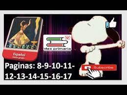 Libro completo de español sexto grado en digital, lecciones, exámenes, tareas. Explicacion Y Respuestas De Espanol De Sexto Grado De Primaria Paginas 8 9 10 11 12 13 14 15 16 17 Youtube
