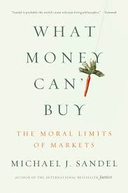 what money can t buy michael j sandel macmillan what money can t buy