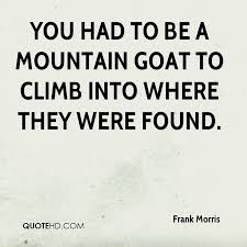 Goat Quotes Unique Frank Morris Quotes QuoteHD