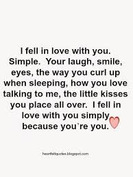 Simple Love Quotes For Her Simple Love Quotes For Him For Her I Fell In Love With You Simply