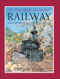 the kids book of canada s railway