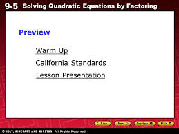 1 9 5 solving quadratic equations by factoring warm up warm up lesson presentation lesson presentation california standards california standardspreview