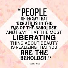 Beauty Is In The Eye Of The Beholder Quote Best Of About Me An Audience Of One