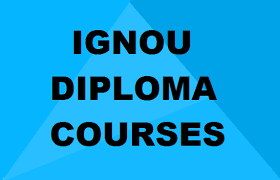 ignou diploma courses list of best courses eligibility criteria ignou diploma courses