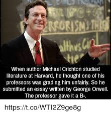 korisnt when author michael crichton studied literature at harvard  harvard michael and george orwell korisnt when author michael crichton studied literature at