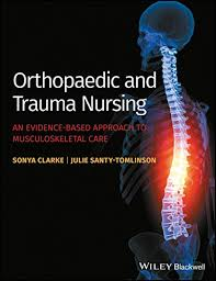 Orthopaedic and Trauma Nursing: An Evidence-based Approach to  Musculoskeletal Care - Kindle edition by Clarke, Sonya, Santy-Tomlinson,  Julie. Professional & Technical Kindle eBooks @ Amazon.com.