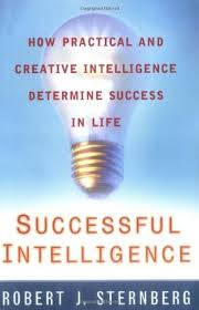 Sternberg Intelligence Successful Intelligence How Practical And Creative