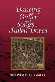 Dancing in the Gutter and Songs of Fallen Doves by Ben Wesley Chambers  (English)   eBay