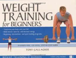 Weight Training For Beginners Tony Gallagher 9780060576554